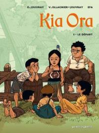 Kia Ora. Volume 1, Le départ