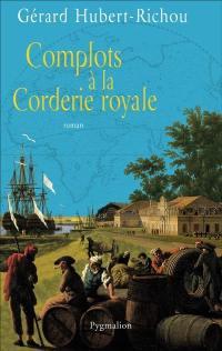 Complots à la Corderie royale