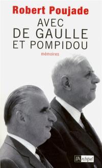 Avec de Gaulle et Pompidou