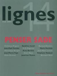 Lignes, nouvelle série. n° 14, Penser Sade