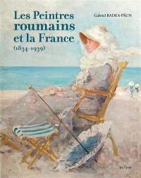 Les peintres roumains et la France (1834-1939)