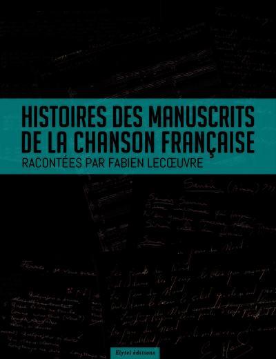 Histoires des manuscrits de la chanson française