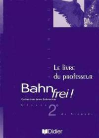 Bahn frei ! : le livre du professeur