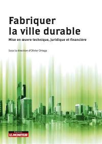 Fabriquer la ville durable