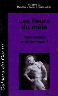 Cahiers du genre. n° 45, Les fleurs du mâle