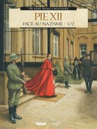 Pie XII. Volume 1, Face au nazisme
