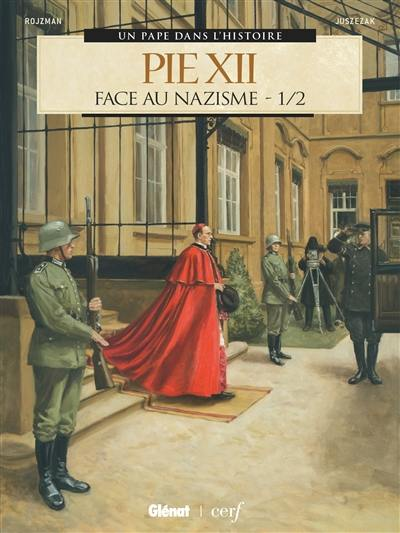 Pie XII. Volume 1, Face au nazisme