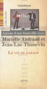 Autour d'une bouteille avec Murielle Andraud et Jean-Luc Thunevin