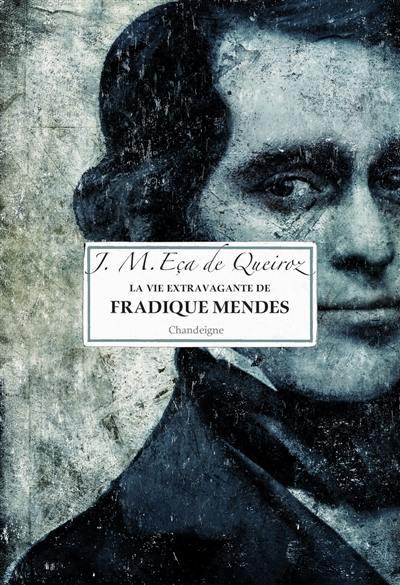 La vie extravagante de Fradique Mendes