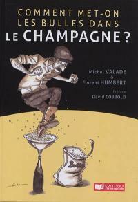 Comment met-on les bulles dans le champagne ?