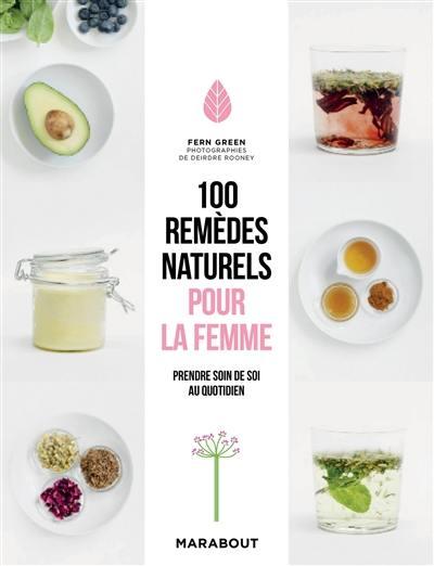 100 remèdes naturels pour la femme