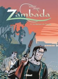 Zambada. Volume 2, La maison de l'ange