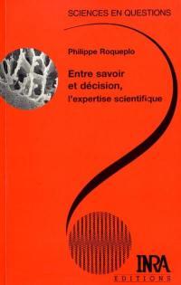 Entre savoir et décision, l'expertise scientifique