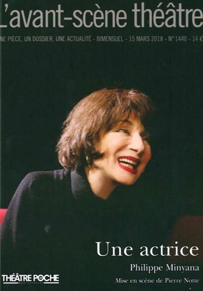 Avant-scène théâtre (L'). n° 1440, Une actrice