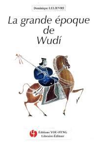 La grande époque de Wudi