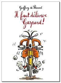 Il faut délivrer Gaspard !
