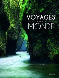 Voyages au bout du monde
