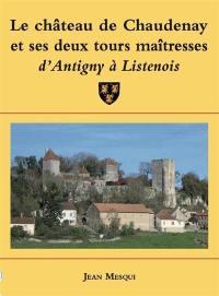 Le château de Chaudenay et ses deux tours maîtresses d'Antigny à Listenois