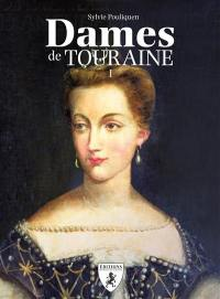 Dames de Touraine. Volume 1,