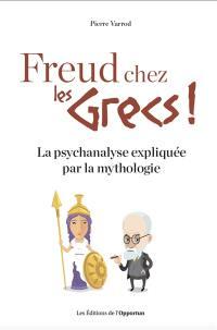 Freud chez les Grecs !