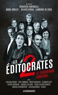 Les éditocrates. Volume 2, Le cauchemar continue...
