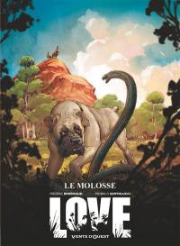 Love. Volume 5, Le molosse