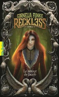 Reckless. Volume 2, Le retour de Jacob