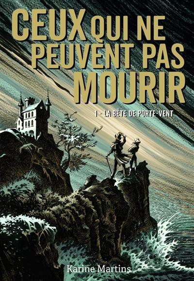 Ceux qui ne peuvent pas mourir, La bête de Porte-Vent, Vol. 1