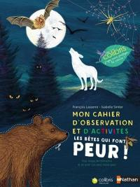 Mon cahier d'observation et d'activités, Les bêtes qui font peur !