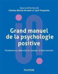Grand manuel de la psychologie positive