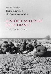 Histoire militaire de la France. Volume 2, De 1870 à nos jours