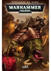 Warhammer 40.000 : l'intégrale. Vol. 2. Tonnerre de sang