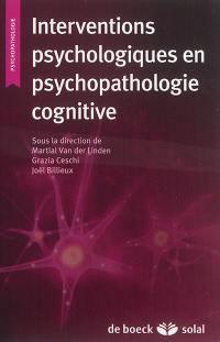 Interventions psychologiques en psychopathologie cognitive
