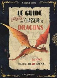 Le guide secret d'un chasseur de dragons