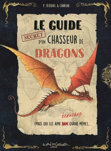 Le guide secret d'un chasseur de dragons