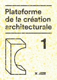 Plateforme de la création architecturale. Volume 1, Dix architectes face à face dans l'espace européen