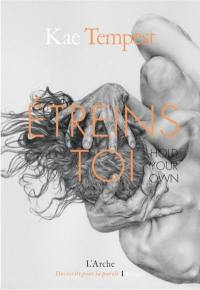 Etreins-toi = Hold your own