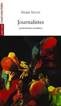 Journalistes (petits barbares mondains)