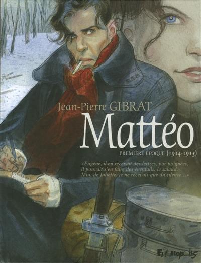 Mattéo, Première époque (1914-1915)