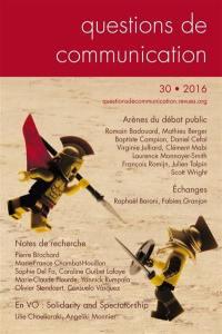 Questions de communication. n° 30, Arènes du débat public