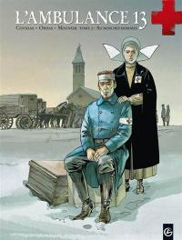 L'ambulance 13. Volume 2, Au nom des hommes