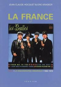 La France et les Beatles. Volume 1, La discographie originale