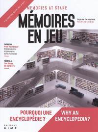 Mémoires en jeu = Memories at stake. n° 8, Pourquoi une encyclopédie ?