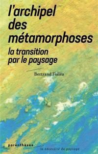 L'archipel des métamorphoses