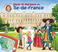 Les voyages d'Oscar et Margaux. Volume 17, Oscar et Margaux en Ile-de-France