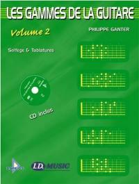 Les gammes de la guitare. Volume 2,