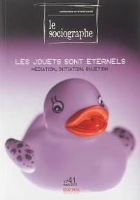 Sociographe (Le). n° 41, Les jouets sont éternels