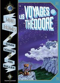 Le mont des brumes. Vol. 1. Les voyages de Théodore