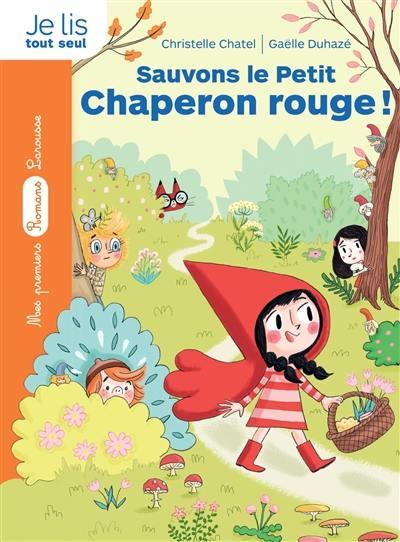 La bande des contes, Sauvons le Petit Chaperon rouge !