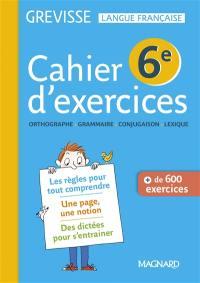 Cahier d'exercices Grevisse 6e : orthographe, grammaire, conjugaison, lexique